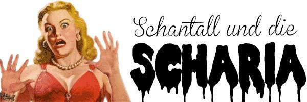 Schantall und die Scharia